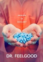 Dr. Feelgood: Dealer or Healer?