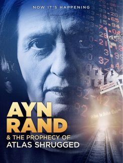 Ayn Rand & the Prophecy of Atlas Shrugged