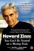 Howard Zinn: You Can't Be Neutral on a Moving Train