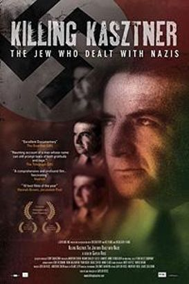 Killing Kasztner: The Jew Who Dealt With Nazis (2008)