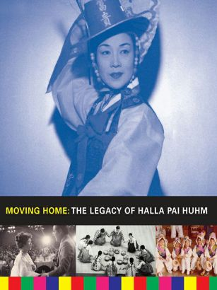Moving Home: The Legacy of Halla Pai Huhm