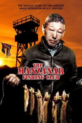The Manzanar Fishing Club (2012)