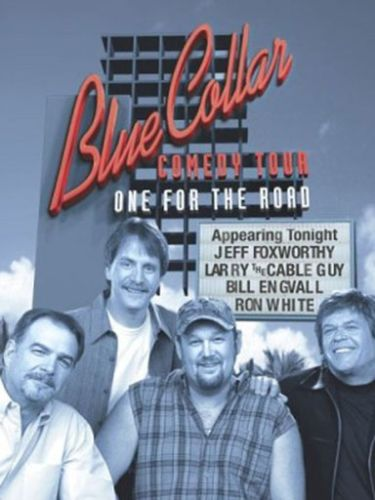 Blue Collar Comedy Tour: One for the Road