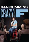 Dan Cummins: Crazy With a Capital F