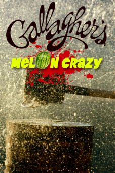 Gallagher: Melon Crazy