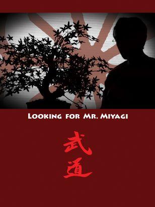 Looking for Mr. Miyagi