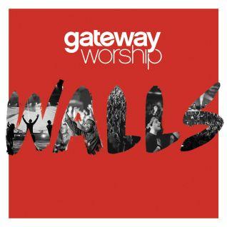 Gateway Worship: Walls