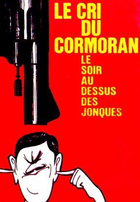 Le Cri du Cormoran le Soir au-dessus des Jonques