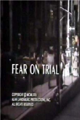 Fear on Trial