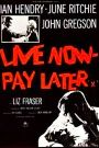 Live Now---Pay Later