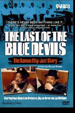 The Last of the Blue Devils: The Kansas City Jazz Story