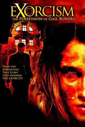 Exorcism: The Possession of Gail Bowers
