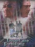 Dope Case Pending