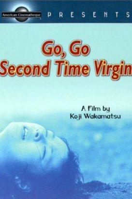Go, Go Second Time Virgin