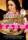 Dollars and White Pipes
