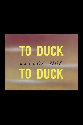 To Duck or Not to Duck