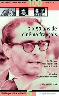 Deux Fois Cinquante Ans De Cinema Francais