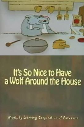 It's So Nice To Have A Wolf Around The House