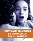 Pourquoi Se Marier Le Jour De La Fin Du Monde