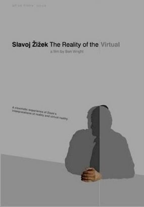 Slavoj Zizek: The Reality of the Virtual
