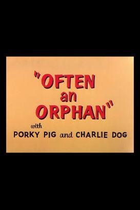 Often an Orphan