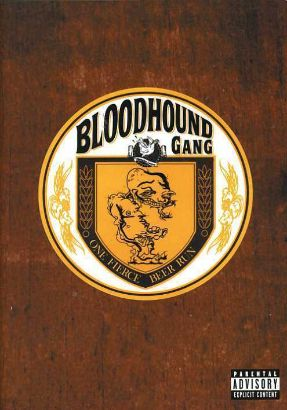 Bloodhound Gang: One Fierce Beer Run