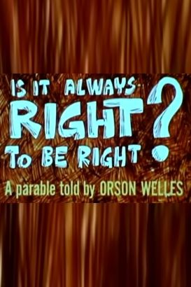 Is It Always Right to Be Right