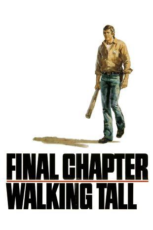Final Chapter---Walking Tall