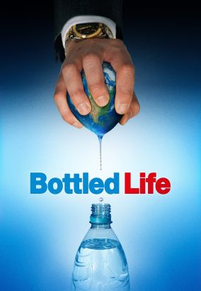 Bottled Life - The Truth about Nestlé's Business with Water