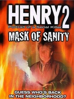 Henry: Portrait of a Serial Killer 2 - Mask of Sanity