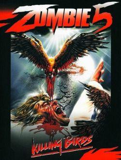 Zombie 5: Killing Birds