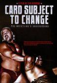 Card Subject to Change: Pro Wrestling's Underground