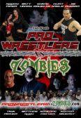 Pro-Wrestlers vs Zombies