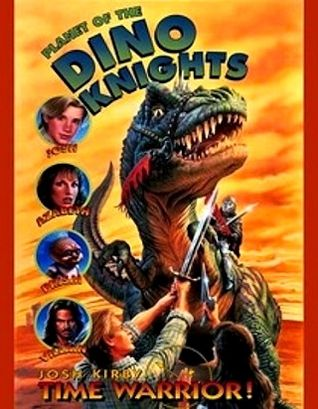 Josh Kirby...Time Warrior!: Planet of the Dino-Knights