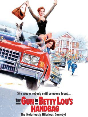 The Gun in Betty Lou's Handbag