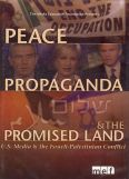 Peace, Propaganda & The Promised Land: American Media & The Subversion of Peace