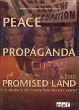 Peace, Propaganda & The Promised Land: American Media & The Subversion of Peace