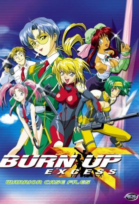 Burn Up! Excess [Anime Series]
