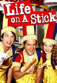 Life on a Stick [TV Series]