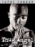 Tupac Shakur: Thug Angel - The Life of an Outlaw