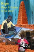 Niger: Magic and Ecstasy in the Sahel