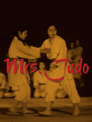 Mrs. Judo: Be Strong, Be Gentle, Be Beautiful