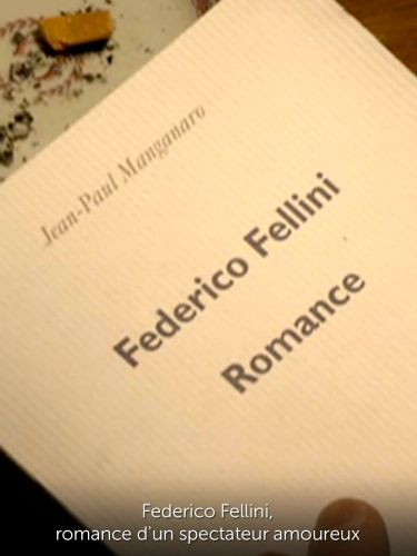 À Fellini, romance d'un spectateur amoureux