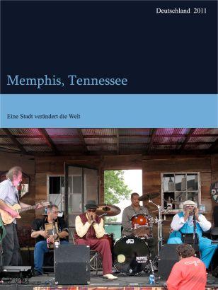 Memphis Tennessee, Eine Stadt verändert die Welt