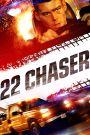 22 Chaser