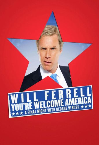 Will Ferrell: You're Welcome America---A Final Night With George W. Bush