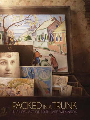 Packed In A Trunk: The Lost Art of Edith Lake Wilkinson (2015)
