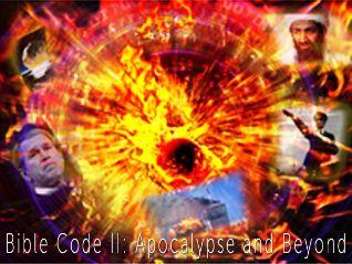 Bible Code II: Apocalypse and Beyond