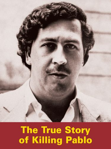 True Story of Killing Pablo