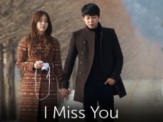 I Miss You [TV Series]